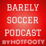 HotFooty Soccer Podcast - Amusing Analysis of MLS & Premier League Soccer