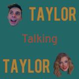 Taylor Talking Taylor