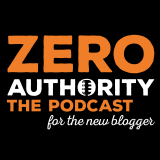 Zero Authority: For beginning bloggers and entrepreneurs