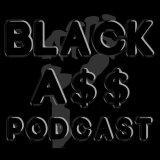 Black Ass Podcast