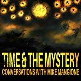 Time & The Mystery: Conversations With Mike Mangione