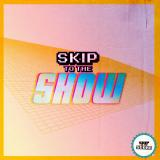 Skip To The Show