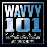 WAVVY 101 PODCAST