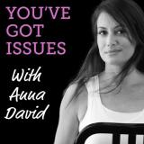 You've Got Issues (with Anna David)