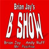 Brian Jay's B-Show