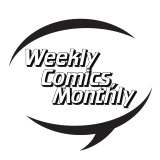 Weekly Comics, Monthly