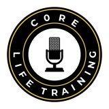 Podcast - Core Life Training