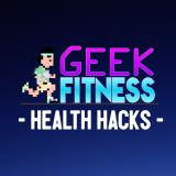 Geek Fitness Health Hacks - A Geek to Geek Podcast