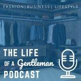The Life of a Gentleman Fashion Lifestyle