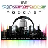 The Wondergroove Podcast - How to Succeed in Show Business and in Life