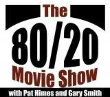 The 80/20 Movie Show presented by fatherhoodrules.com