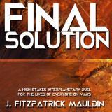 Final Solution (Audio Narration) by J. Fitzpatrick Mauldin