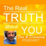 The Real Truth About You PODCAST