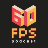 60fps Podcast