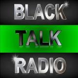 BLACK TALK RADIO NETWORK™