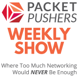 Packet Pushers – Weekly Podcast
