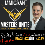 Immigrant Masters Unite Podcast: Transform Your Business, Life and The World Around You!