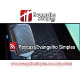 Evangelho Simples – Podcast