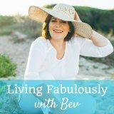 Living Fabulously with Bev - #LiveFabNow