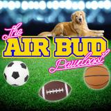 The Air Bud Pawdcast