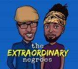 The Extraordinary Negroes
