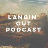 Langin' Out Podcast