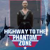 Highway to the Phantom Zone Podcast