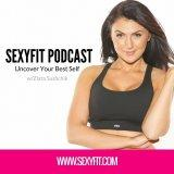 Sexyfit Podcast | Fitness | Nutrition | Unstoppable Confidence | Lifestyle