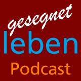 GESEGNETLEBEN Podcasts