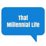That Millennial Life