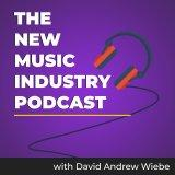 The New Music Industry Podcast | www.MusicEntrepreneurHQ.com | with David Andrew Wiebe
