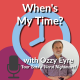 When's My Time? - Inspiration and Motivation with Ozzy Eyre