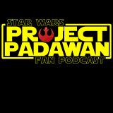 Project Padawan | A Star Wars Fan Podcast for the Beginner