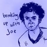 Breaking Up with Joe