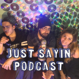 Just Sayin' Podcast