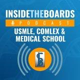 InsideTheBoards: USMLE, COMLEX, and Medical School Podcast