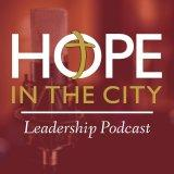 Hope In The City Leadership Podcast