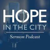 Hope In The City Sermons