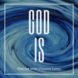 God Is Podcast