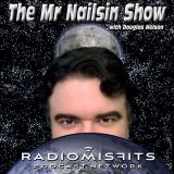 The Mr. Nailsin Show on the Radio Misfits Podcast Network