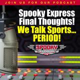 Spooky Express Final Thoughts - We Talk Sports Period!