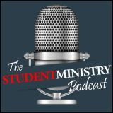 The Student Ministry Podcast | Youth Worker Resources | Leadership Development