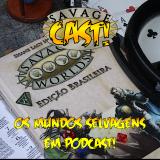 SAVAGECAST – Os Mundos Selvagens em Podcast