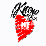 I KNOW YOU LOVE MY MUSIC