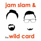 The Jam Slam and The Wild Card Show