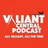 Valiant Central Podcast