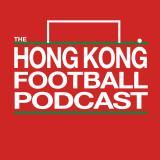 The Hong Kong Football Podcast