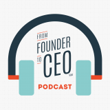 From Founder To CEO Podcast