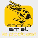Podcast Shmup'em-all