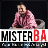 MisterBA - Your Business Analyst Podcast. START and GROW a Business : Online Business | Passive Inco